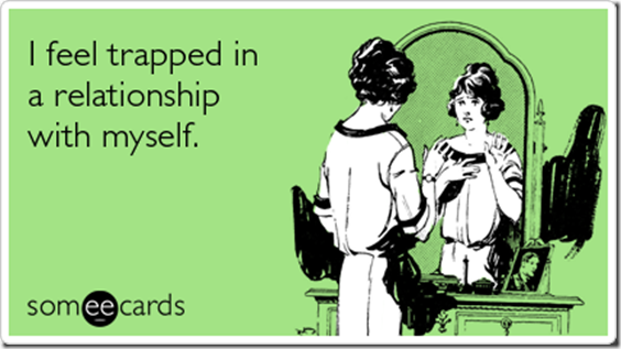 feel-trapped-relationship-with-myself-cry-for-help-ecards-someecards