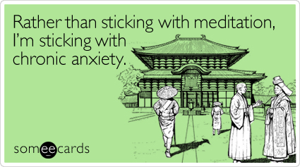 Rather sticking meditation chronic cry for help ecard someecards