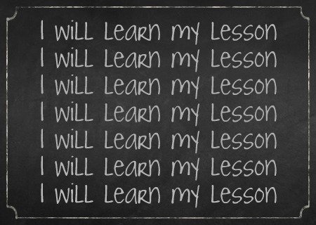 I will learn my lesson